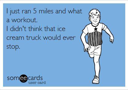 I just ran
