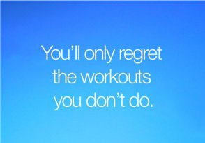 regret-the-workout-you-dont-do