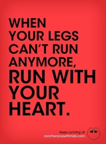 when you legs can't run anymore