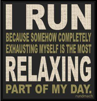 I run because exhaustion