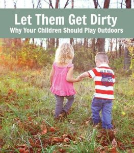 let them get dirty