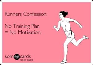 No training plan no motivation