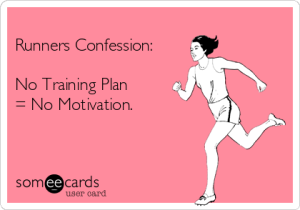 No training plan no motivation